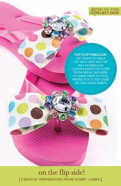 A bunch of Cute DIY Flip flop ideas from Hobby Lobby. A pdf. format brochure from HL called On the Flip Side!
