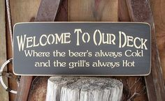 Hey, I found this really awesome Etsy listing at https://www.etsy.com/listing/120489638/wooden-sign-welcome-to-our-deck