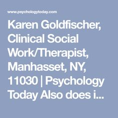Karen Goldfischer, Clinical Social Work/Therapist, Manhasset, NY, 11030   Psychology Today Also does infertility support groups at the Oceanside JCC.