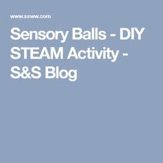 Sensory Balls - DIY STEAM Activity - S&S Blog