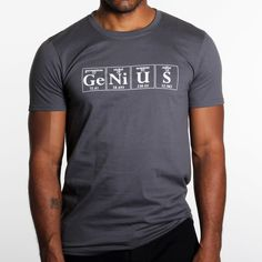 Genius T-Shirt Men's Gray, would need in women's tho....