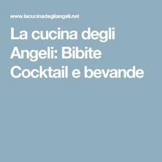 La cucina degli Angeli: Bibite Cocktail e bevande