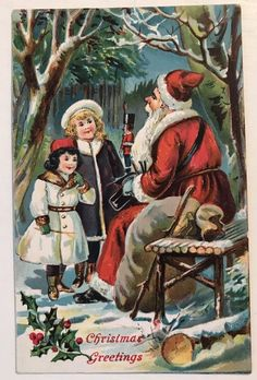 Santa Claus on Bench in Woods with Victorian Children 1910 Christmas Christmas Fonts, Christmas Past, Father Christmas, Christmas Printables, Christmas Greetings, Christmas Postcards, Christmas Collage, Holiday Cards, Vintage Christmas Images