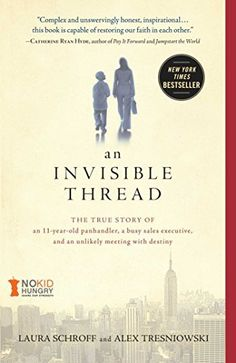 An Invisible Thread: The True Story of an 11-Year-Old Panhandler, a Busy Sales Executive, and an Unlikely Meeting with Destiny by Laura Schroff, http://www.amazon.com/dp/B004T4KXYQ/ref=cm_sw_r_pi_dp_k8davb0WFGSTT