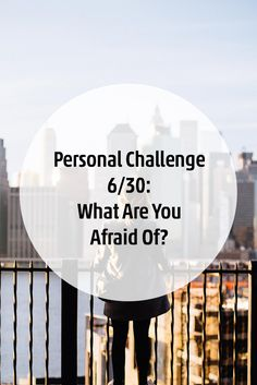 Personal (Challenge 6/30) //  Wovor hast Du Angst? What Are You Afraid of?