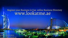 Register Your Business In UAE Online Business Directory And Get 14 Days Free Trial WebStore http://www.lookatme.ae/