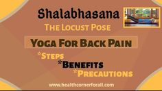 Salabhasana is an effective Yoga for back pain . shalabhasana which resembles Locust so also known as Locust pose.It is a very easy yoga ,but it is highly effective yoga pose with many benefits .Lets know about Salabhasana-Steps,Benefits And Precautions Yoga For Back Pain, Yoga Poses, Benefit, Easy