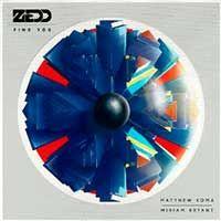 Zedd Feat. Matthew Koma & Miriam Bryant – Find You