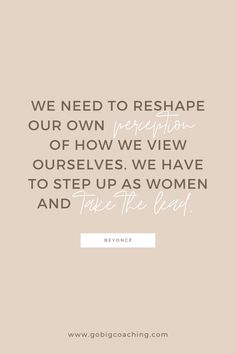 What do you think? How can we change our perception and take the lead? This is a new week – so there's plenty of opportunity for new endeavors! WOMEN EMPOWERMENT | LIFE COACHING FOR WOMEN