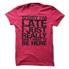 Really Don't Want to be Here T Shirts, Hoodies, Sweatshirts. CHECK PRICE ==► https://www.sunfrog.com/Funny/Really-Dont-Want-to-be-Here-HotPink-59051749-Ladies.html?41382