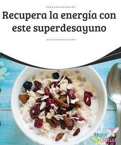 Recupera la energía con este superdesayuno  Recupera la energía y la vitalidad con un delicioso y nutritivo desayuno que te va a aportar todo lo que necesitas, además de ayudarte a conseguir el peso ideal.