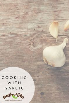 Learn tips and advice for cooking with fresh garlic from our Executive Chef, Damien Eftekhar: http://www.pathoflifebrand.com/national-garlic-day/