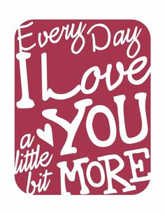 Every Day I Love You a Little Bit More ....For My Precious Peyton! ♡