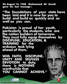 "On August 1948 Muhammad Ali Jinnah last message ""The foundations of your state have been laid and it is now for you to build and build as quickly Muhammad Ali, Pakistan, Islam, Foundation, Student, Messages, Texting, Muslim, College Students"