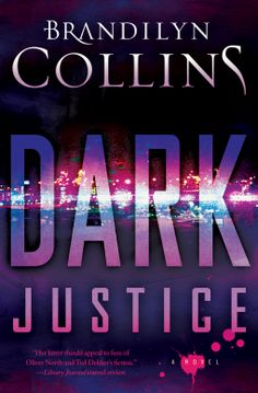 Dark Justice by Brandilyn Collins Suspense Have you ever made a snap decision that changed everything?