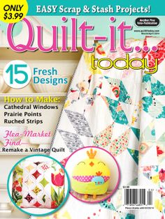 Quilt-it...today Magazine March/April 2014 issue, on sale January 28th. Only $3.99!
