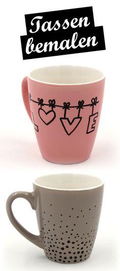 DIY: Tassen selbst bemalen mit Porzellan Stiften. Einfache Motive und Anleitungen. DIY Keramik gestalten.