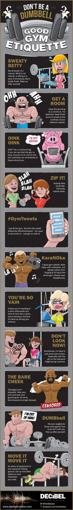 Learn proper gym manners, because no one likes an excessive grunter. | 16 Super-Helpful Charts That Teach You How To Actually Work Out