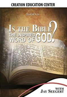 Is the Bible the Inspired Word of God? - Creation Education Center Store with Jay Seegert