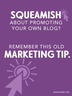 Squeamish about promoting your own blog? Remember this old marketing tip. by @Melissa Squires Squires Culbertson from Blog Clarity