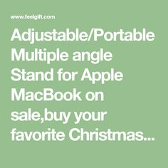 Adjustable/Portable Multiple angle Stand for Apple MacBook on sale,buy your favorite Christmas gifts,Cool stuffs and other holiday Wonderful gift on www.feelgift.com now.
