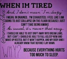 When I am tired..