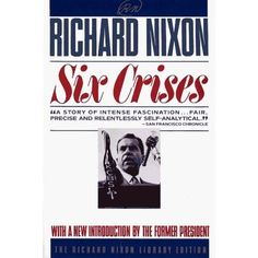 "An early Nixon memoir, ""Six Crises."""