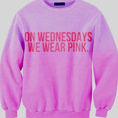 I've been wanting a lot of sweatshirts lately. But this, I need this Mean Girls one for Wednesdays, of course.