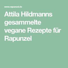 Attila Hildmanns gesammelte vegane Rezepte für Rapunzel