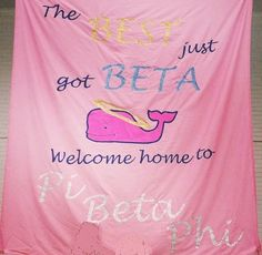 Pi Beta Phi bid day sign - The BEST just got BETA! #piphi #pibetaphi