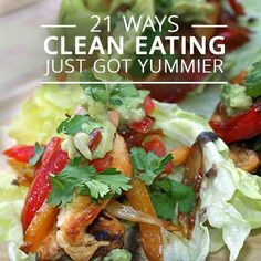 21 Ways Clean Eating Just Got Yummier! #cleaneatingrecipes