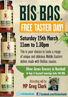 BisBis taster day @Bis*Bas 15 March 2014 at Oliver Green Grocery, Rusthall, Tunbridge Wells -free food, tastings and much more! Middle Eastern Dishes, Marinade Sauce, Free Food, Tunbridge Wells, Social Media, March 2014, Sauces, Blog, Green