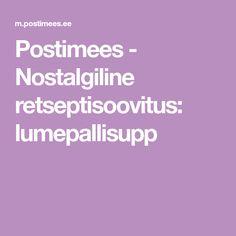 Postimees - Nostalgiline retseptisoovitus: lumepallisupp