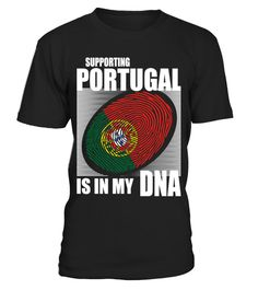 # Supporting Portugal .  Supporting Portugal Is In My DNA. Available in various colors and styles.Get yours today.