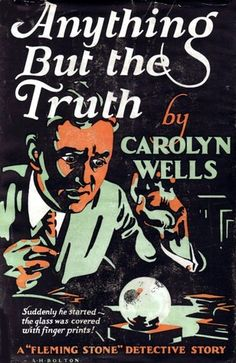 Anything but the Truth by Carolyn Wells, 1925 #bookcovers #vintage