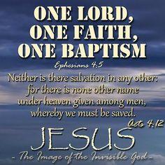 One Lord, one faith, one baptism, — Ephesians 4:5 (KJV)