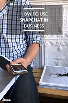 How to Use Snapchat in Business