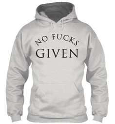 NO FUCKS GIVEN HOODIE . #trend #special #design #retro #vintage #classy #gentlemen #elegant #women #life #style #care #high #chill #california #cool #awesome #great #unique #exclusive #modern #collage #students #party #alcohol #drinking #modest #honest #pure #heart #motivated #relationship #goals #celebs