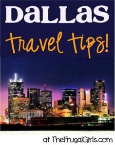Best Dallas and Fort Worth Travel Tips at TheFrugalGirls.com