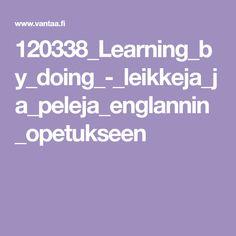 120338_Learning_by_doing_-_leikkeja_ja_peleja_englannin_opetukseen