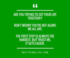 #helptohealyou Youre Not Alone, Get Your Life, You Tried, Trust Me, First Step, No Worries, You Got This, Healing, How To Get
