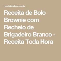 Receita de Bolo Brownie com Recheio de Brigadeiro Branco - Receita Toda Hora
