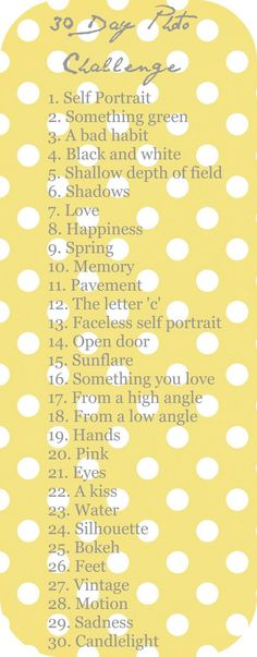 "30 Day Photo Challenge- I need to incorporate this into my ""Project 52"", I'm 3-weeks behind as it is.  This will give me some ideas."