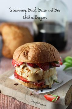 Strawberry, Basil, Bacon and Brie Chicken Burgers