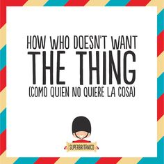 Como quien no quiere la cosa English Letter, Mr Wonderful, Funny Illustration, Idioms, Spanish, Letters, Thoughts, Words, Quotes