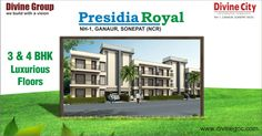 Presidia Royal - Luxury 3 and 4 BHK Floors in NH-1 Ganaur Sonipat.  enquiry@divinegoc.com  http://goo.gl/4DCy2M #presidiaroyal