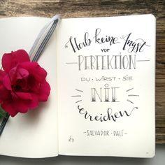 Hab keine Angst vor Perfektion. Du wirst sie nie erreichen. Salvador Dalí Salvador Dali, Angst, Illustration, Workshop, Hand Written, Typography, Atelier, Illustrations
