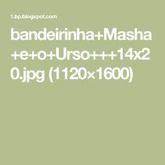bandeirinha+Masha+e+o+Urso+++14x20.jpg (1120×1600)