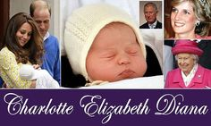 A princess called Charlotte — a name that is French in origin — is a nod to her grandfather, the Prince of Wales, while Elizabeth and Diana are in tribute to William's 89-year-old grandmother and his late mother