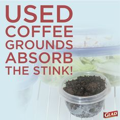 Used coffee grounds help absorb any nasty odors in the home. #gladhack #tips #DIY #upcycle